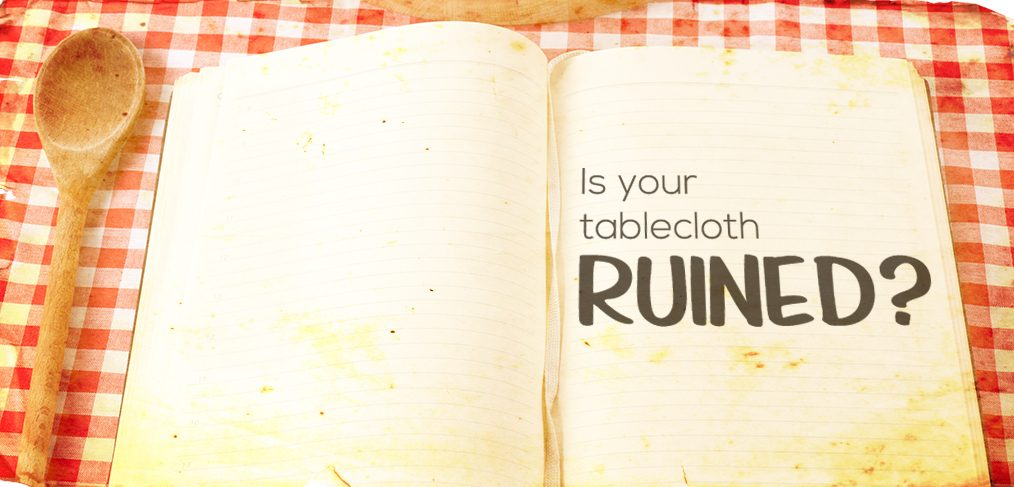 tablecloth ruined