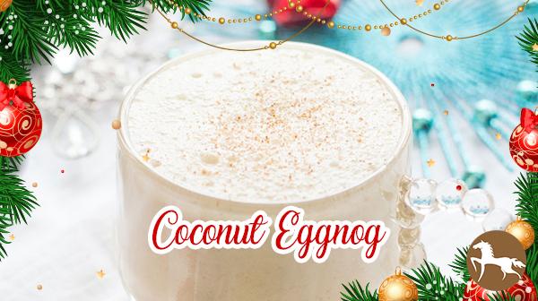 5 Totally Different Eggnog Recipes - Coconut Eggnog