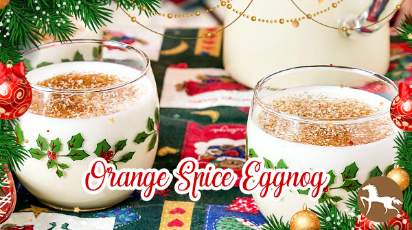 5 Totally Different Eggnog Recipes - Orange Spice Eggnog